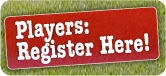 Players: Register Here!